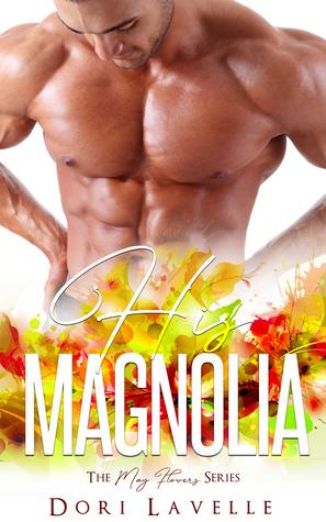 His Magnolia by Dori Lavelle