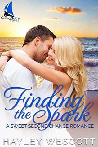Finding the Spark: Sweet Second Chance Romance (Vista Beach Book 2)