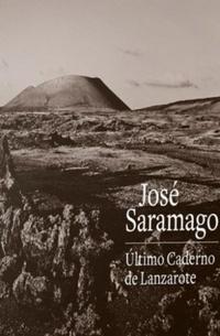 O último caderno de Lanzarote & Um país levantado em alegria