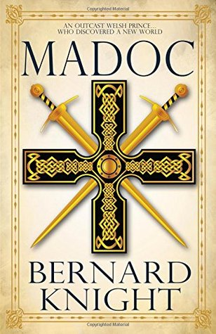 Madoc: The story of a Welsh prince who, legend says, discovered the continent of North America