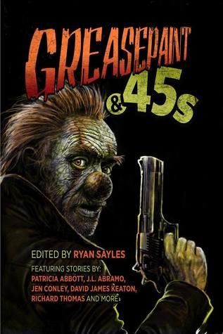 Greasepaint & .45s