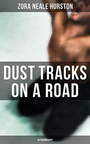 Dust Tracks on a Road: Autobiography