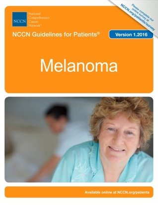 NCCN Guidelines for Patients®: Melanoma, Version 1.2016