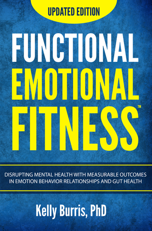 Functional Emotional Fitness: The Mechanism Measurement and Control of Emotion Behavior Relationships and Gut Health
