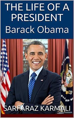 The Life of a President: Barack Obama