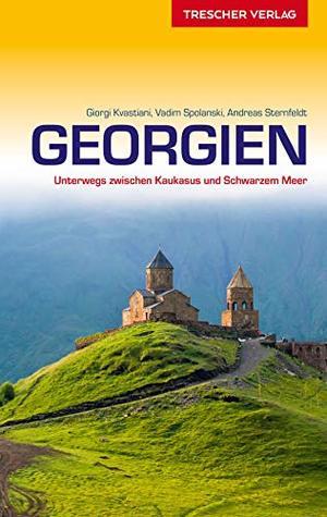 Reiseführer Georgien: Unterwegs zwischen Kaukasus und Schwarzem Meer