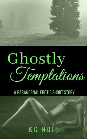 Ghostly Temptations: A Paranormal Erotic Short Story