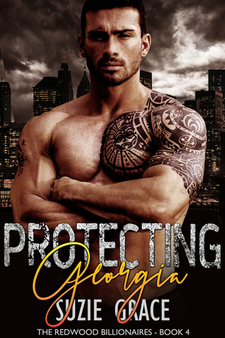 Protecting Georgia: A Brother's Best Friend Romance (The Redwood Billionaires Series Book 4)