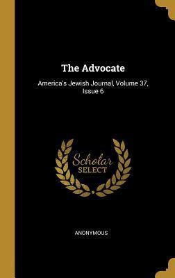 The Advocate: America's Jewish Journal, Volume 37, Issue 6