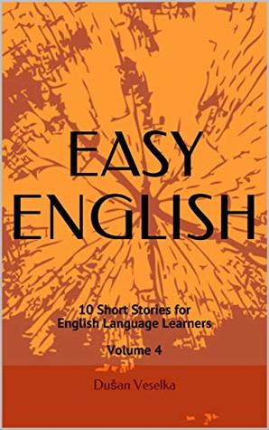Easy English: 10 Short Stories for English Language Learners Volume 4