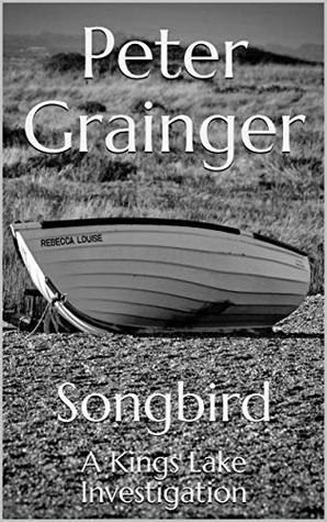 Songbird: A Kings Lake Investigation