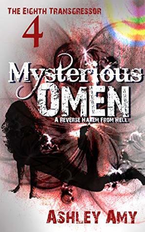 Mysterious Omen: A Dark, Paranormal, Bully, Reverse Harem Romance (The Eighth Transgressor Book 4)