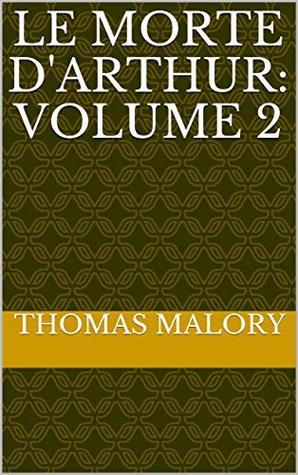 Le Morte d'Arthur: Volume 2