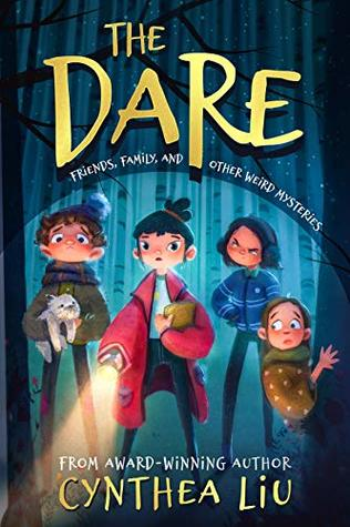 The Dare: Friends, Family, and Other Weird Mysteries (A Ghostly Novel for Ages 9-12)