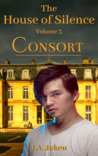 Consort (The House of Silence #3)