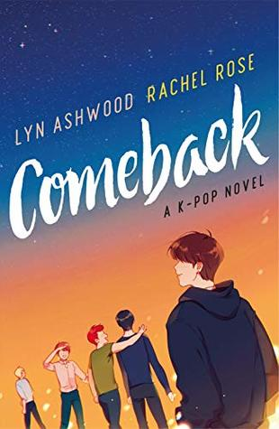 Comeback: A K-pop Novel