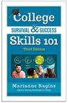 College Survival & Success Skills 101 by Marianne Ragins