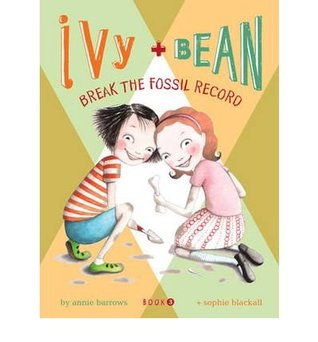 ivy + bean break the fossil record: ivy + bean series (book 3)