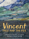 Vincent, Theo and the Fox by Ted Macaluso