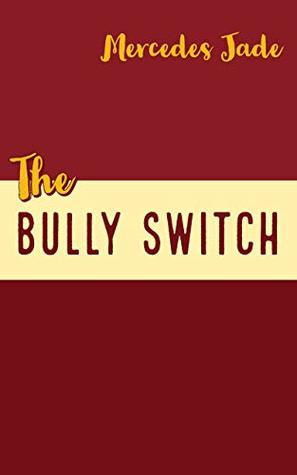 The Bully Switch: A RH Bully Romance Novella