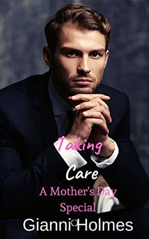 Taking Care: A Mother's Day Special