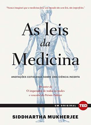 As leis da medicina: Anotações cotidianas sobre uma ciência incerta (Ted Books)