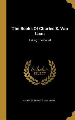 The Books Of Charles E. Van Loan: Taking The Count