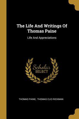 The Life And Writings Of Thomas Paine: Life And Appreciations