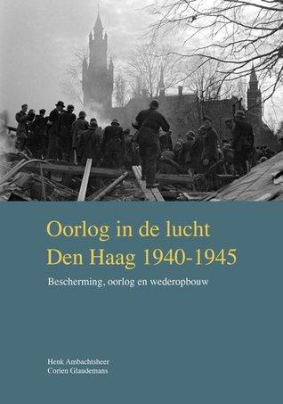 Oorlog in de lucht – Den Haag 1940-1945 by Henk Ambachtsheer