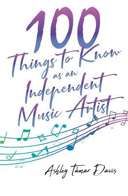 100 Things to Know as an Independent Music Artist