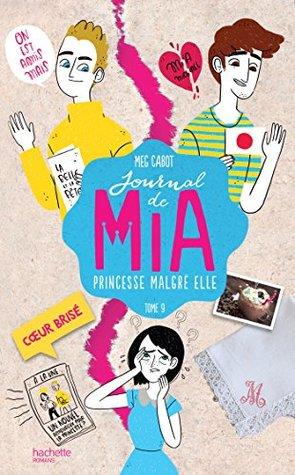 Journal de Mia - Tome 9 - Coeur brisé