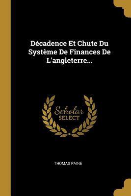 D�cadence Et Chute Du Syst�me De Finances De L'angleterre...
