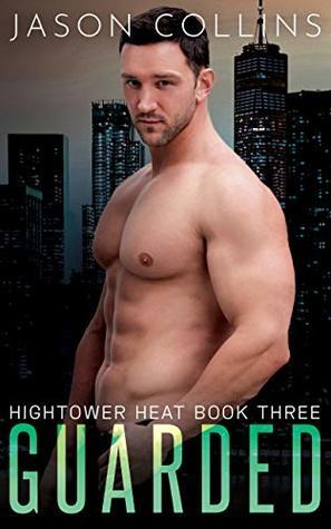 Guarded (Hightower Heat, #3)