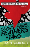 Claws, Paws, Feathers and Jaws (Impeccable Petunia Part I)