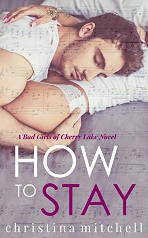 How to Stay by Christina  Mitchell