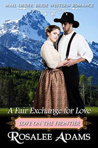 A Fair Exchange for Love: Historical Western Romance