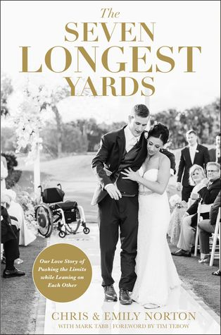 The Seven Longest Yards: Our Love Story of Pushing the Limits while Leaning on Each Other