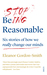 Stop Being Reasonable: six stories of how we really change our minds