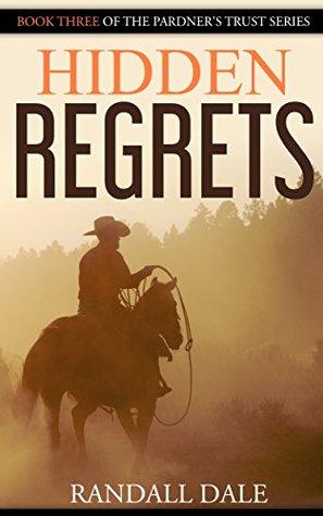 Hidden Regrets: Book Three of Pardner's Trust