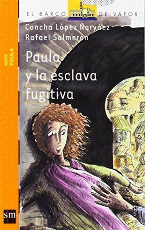 Paula y la esclava fugitiva