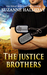 The Justice Brothers Box Set (Justice Brothers, #1-3)