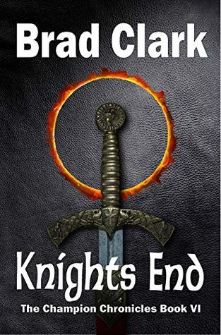 Knights End (The Champion Chronicles Book 6)