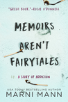 Memoirs Aren't Fairytales: A Story of Addiction (The Memoir, #1)