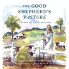 The Good Shepherd's Pasture: A Story of Your Baptism