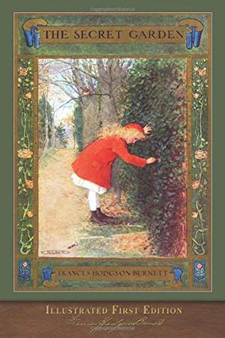 The Secret Garden (Illustrated First Edition): 100th Anniversary Collection with Foreword