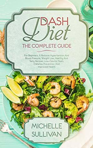 DASH Diet The Complete Guide