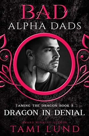 Dragon in Denial: Bad Alpha Dads