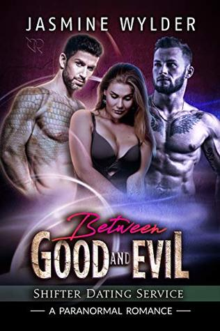 Between Good and Evil (Shifter Dating Service Book 2)