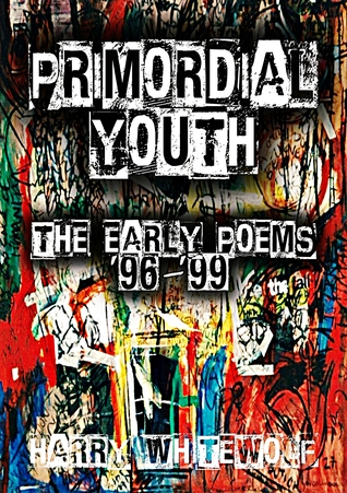 PRIMORDIAL YOUTH - The Early Poems: '96 - '99