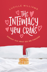 The Intimacy You Crave by Lucille Williams